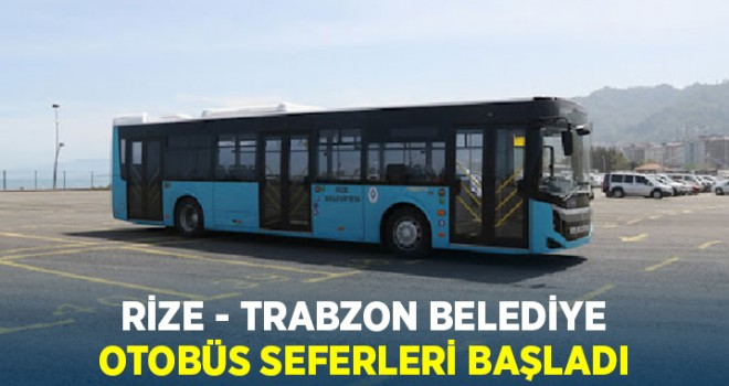 Rize - Trabzon Belediye otobüs seferleri başladı