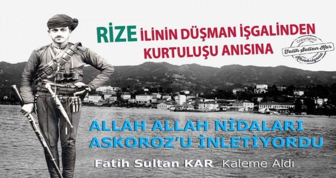 ALLAH ALLAH NİDALARI ASKOROZ'U İNLETİYORDU