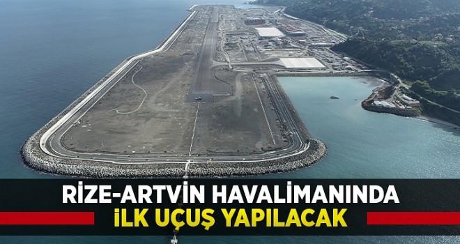 Rize-Artvin Havalimanında ilk uçuş yapılacak